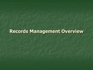 Records Management Overview