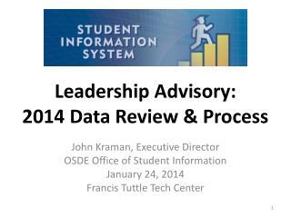 Leadership Advisory:  2014 Data Review & Process