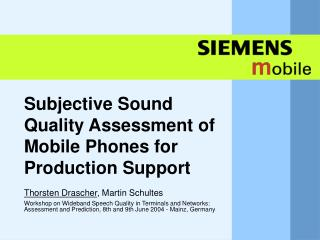 Subjective Sound Quality Assessment of Mobile Phones for Production Support