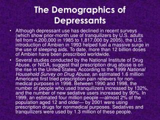 The Demographics of Depressants