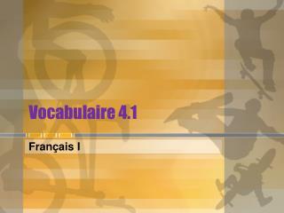 Vocabulaire 4.1