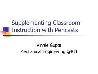 Supplementing Classroom Instruction with Pencasts