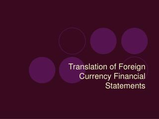Translation of Foreign Currency Financial Statements