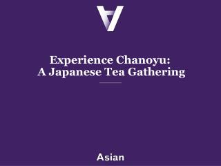 Experience Chanoyu:  A Japanese Tea Gathering
