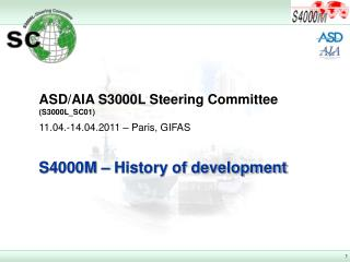 ASD/AIA S3000L Steering Committee (S3000L_SC01) 11.04.-14.04.2011 – Paris, GIFAS
