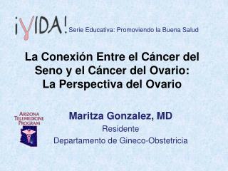 Maritza Gonzalez, MD Residente Departamento  de  Gineco-Obstetricia