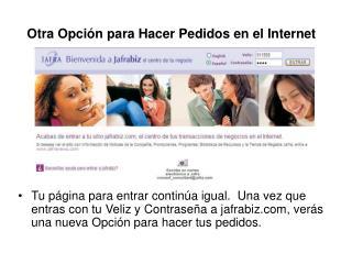 Otra Opci�n para Hacer Pedidos en el Internet