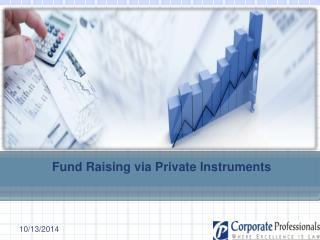 Fund Raising via Private Instruments