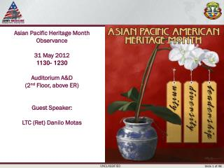 Asian Pacific Heritage Month  Observance 31 May 2012 1130- 1230 Auditorium A&D