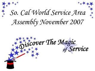 So. Cal World Service Area Assembly November 2007