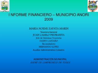 I NFORME FINANCIERO � MUNICIPIO ANORI 2009