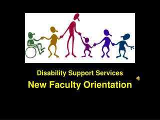 Disability Support Services New Faculty Orientation