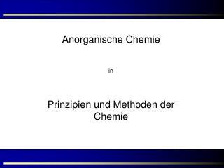 Anorganische Chemie  in Prinzipien und Methoden der Chemie