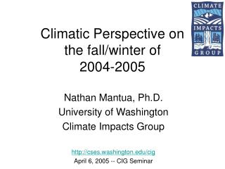 Climatic Perspective on  the fall/winter of  2004-2005