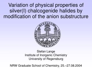 Stefan Lange Institute of Inorganic Chemistry University of Regensburg