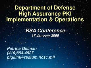 Petrina Gillman  (410)854-4527 plgillm@radium.ncsc.mil