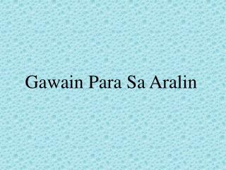Gawain Para Sa Aralin
