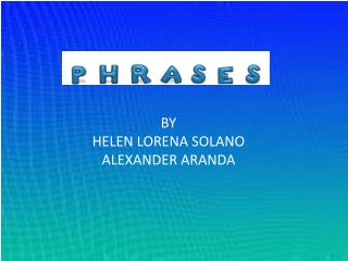 BY  HELEN LORENA SOLANO  ALEXANDER ARANDA