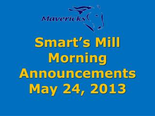 Smart's Mill Morning Announcements May 24, 2013