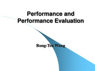 Performance and Performance Evaluation