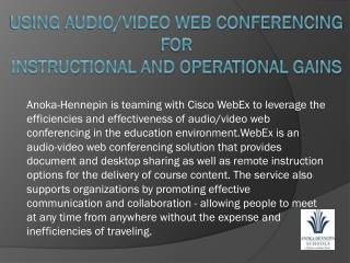 Using Audio/Video Web Conferencing for  Instructional and Operational Gains