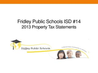 Fridley Public Schools ISD #14 2013 Property Tax Statements