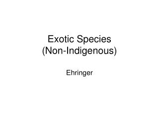 Exotic Species (Non-Indigenous)