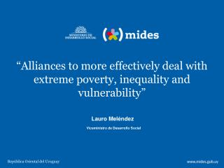 �Alliances to more effectively deal with extreme poverty, inequality and vulnerability�
