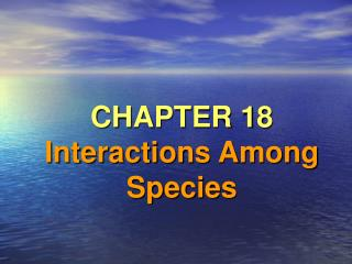 CHAPTER 18  Interactions Among Species