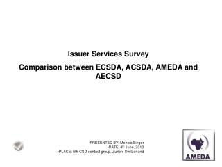 Issuer Services Survey Comparison between ECSDA, ACSDA, AMEDA and AECSD