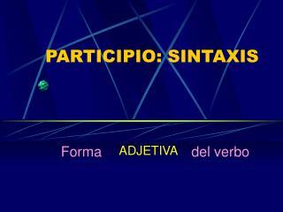 PARTICIPIO: SINTAXIS