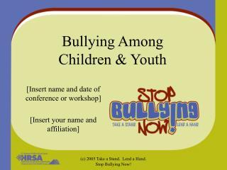 Bullying Among  Children & Youth