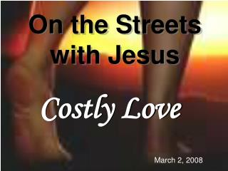 On the Streets  with Jesus