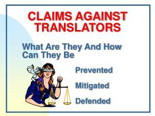 CLAIMS AGAINST TRANSLATORS