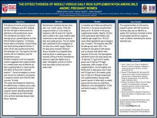 THE EFFEECTIVENESS OF WEEKLY VERSUS DAILY IRON SUPPLEMENTATION AMONG MILD ANEMIC PREGNANT WOMEN
