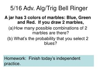 5/16 Adv. Alg/Trig Bell Ringer