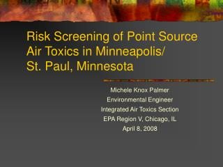 Risk Screening of Point Source Air Toxics in Minneapolis/ St. Paul, Minnesota