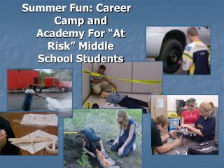 "Summer Fun: Career Camp and Academy For ""At Risk"" Middle School Students"