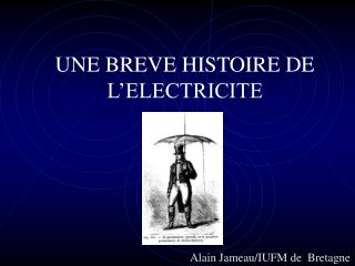 UNE BREVE HISTOIRE DE L'ELECTRICITE