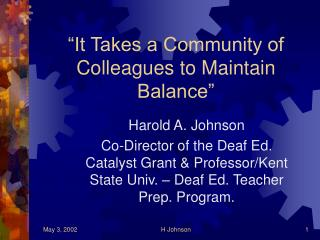 �It Takes a Community of Colleagues to Maintain Balance�