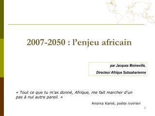 2007-2050 : l'enjeu africain