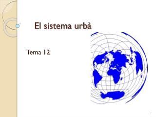 El sistema urbà