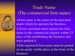 Trade Name (The commercial firm name)
