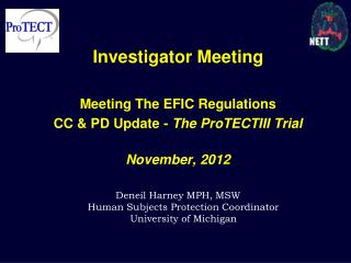 Investigator Meeting Meeting The EFIC Regulations  CC & PD Update -  The ProTECTIII Trial