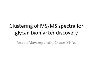 Clustering of MS/MS spectra for glycan biomarker discovery