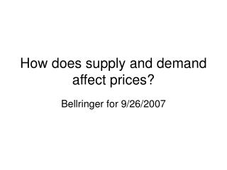 How does supply and demand affect prices?