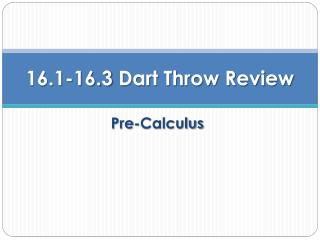 16.1-16.3 Dart Throw Review