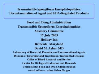 Transmissible Spongiform Encephalopathies: Decontamination of Agent and FDA-Regulated Products