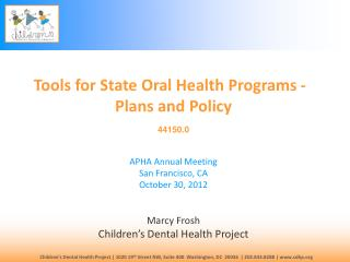 Tools for State Oral Health Programs - Plans and Policy 44150.0 APHA Annual Meeting