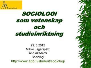 SOCIOLOGI som vetenskap och studieinriktning